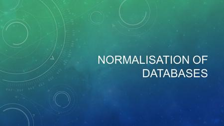 NORMALISATION OF DATABASES. WHAT IS NORMALISATION? Normalisation is used because Databases need to avoid have redundant data, which makes it inefficient.