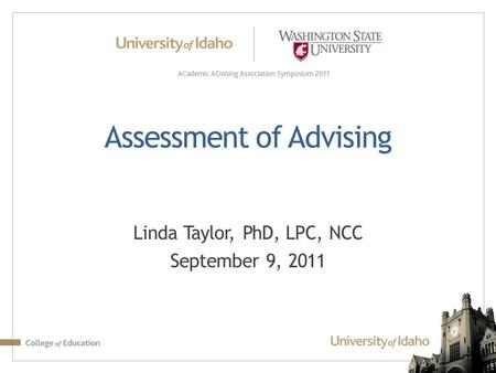 Assessment of Advising Linda Taylor, PhD, LPC, NCC September 9, 2011.
