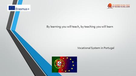 By learning you will teach, by teaching you will learn Vocational System in Portugal.