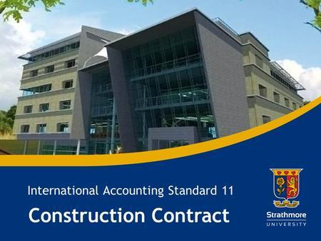 | International Accounting Standard 11 Construction Contract.