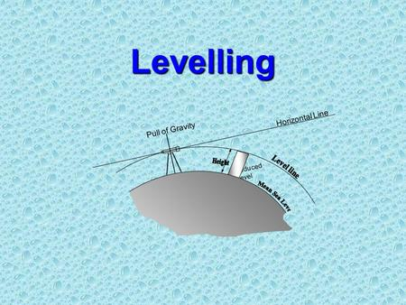 Levelling Reduced Level Pull of Gravity Horizontal Line.