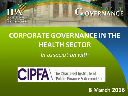 8 March 2016 CORPORATE GOVERNANCE IN THE HEALTH SECTOR In association with.