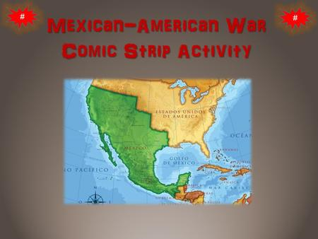 # #. # # Mexican-American War Comics Follow along to learn about new terms and create comic strips for steps in the story of the Mexican-American War.