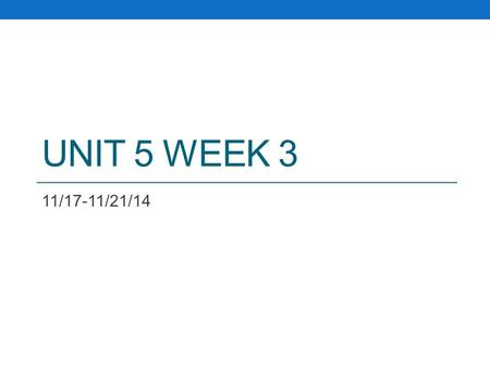 UNIT 5 WEEK 3 11/17-11/21/14. HW for the week Unit 5 test on Friday, 11/21 Checklist due on Friday, 11/21 Muckraker's project due Mon, 11/24.