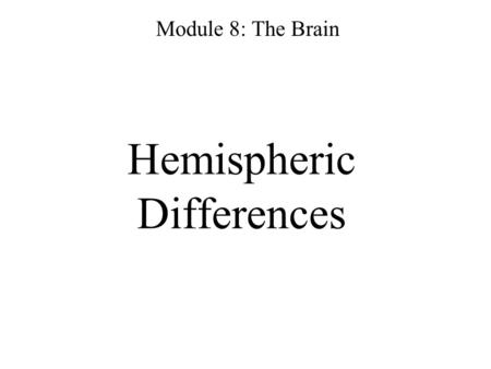 Hemispheric Differences