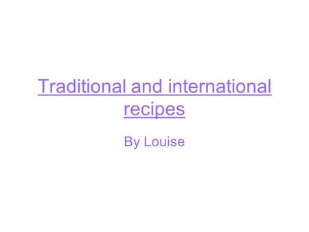 Traditional and international recipes By Louise. Spaghetti in piquant tomato sauce Preparation: 10min cooking:20 min.