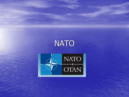 NATO. Members 28 members including: Albania, Belgium, Bulgaria, Canada, Croatia, Czech Republic, Denmark, Estonia, France, Germany, Greece, Hungary, Iceland,