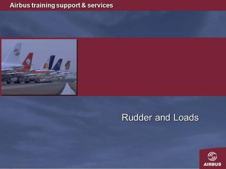 Airbus training support & services Rudder and Loads.