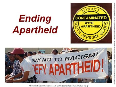 Ending Apartheid  https://encrypted-tbn2.gstatic.com/images?q=tbn:ANd9GcTKD4mw2fzaeIaEvvTB6tUu03KN5bVkOncC7PvG-BCb80Vn7twk8Q.