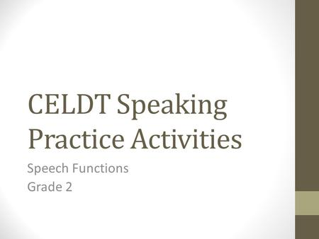 CELDT Speaking Practice Activities Speech Functions Grade 2.