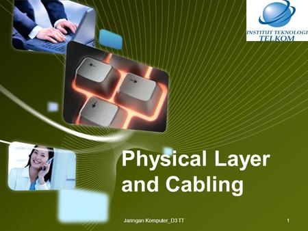 LOGO Physical Layer and Cabling Jaringan Komputer_D3 TT1.