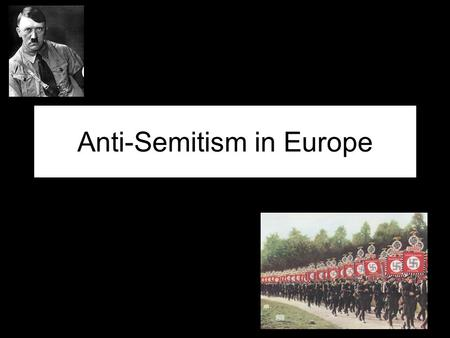 Anti-Semitism in Europe. Hitler's Beliefs Hitler believed that Aryans (Caucasians not of Jewish Descent) were the Master Race and should rule over the.