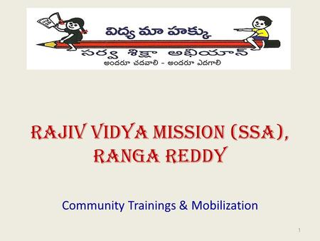 RAJIV VIDYA MISSION (SSA), ranga reddy Community Trainings & Mobilization 1.