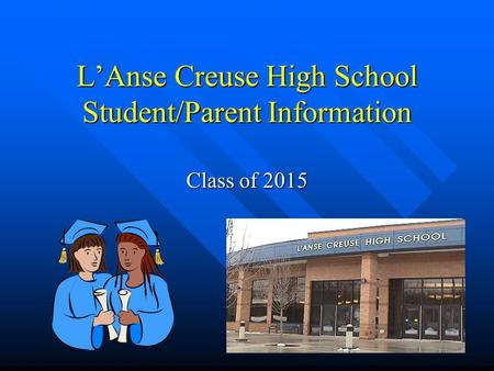 L'Anse Creuse High School Student/Parent Information Class of 2015.