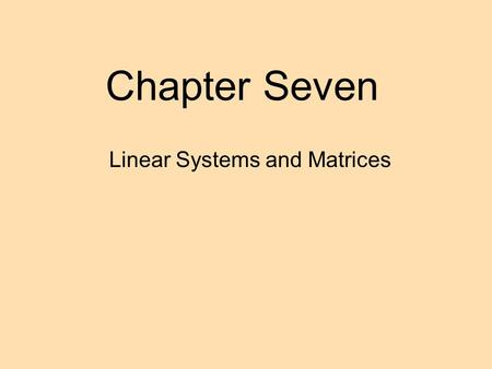 Chapter Seven Linear Systems and Matrices. Warm-up #1 The University of Georgia and Florida State University scored a total of 39 points during the 2003.
