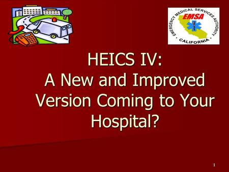 1 HEICS IV: A New and Improved Version Coming to Your Hospital?