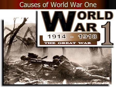 Causes of World War One. Nationalism France fought Prussia (Germany) in 1871 and lost France fought Prussia (Germany) in 1871 and lost France lost Alsace-Lorraine.