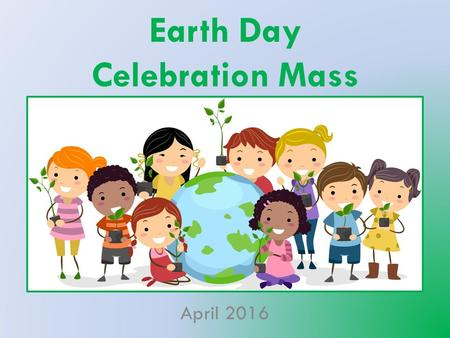 Earth Day Celebration Mass