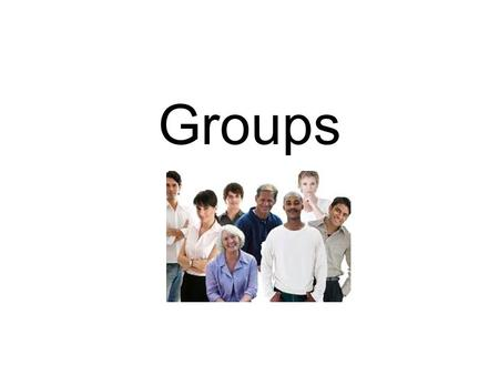 Groups. Objectives Summarize the major features of primary and secondary groups. Identify the purposes and roles that groups fill. To identify the informal.