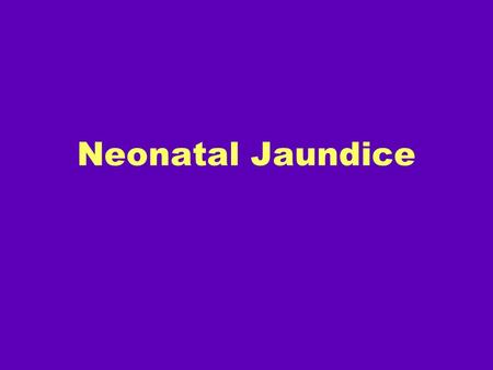 Neonatal Jaundice. NJ - 2 Neonatal Jaundice Visible form of bilirubinemia –Adult sclera >2mg / dl –Newborn skin >5 mg / dl Occurs in 60% of term and 80%