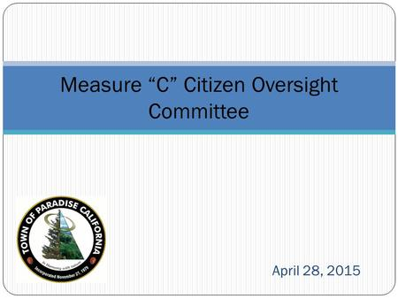 "April 28, 2015 Measure ""C"" Citizen Oversight Committee."