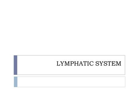 LYMPHATIC SYSTEM. The Lymphatic System  Cleaning system of the body  Drains all extra fluid from the tissues  Closely associated with the vascular.