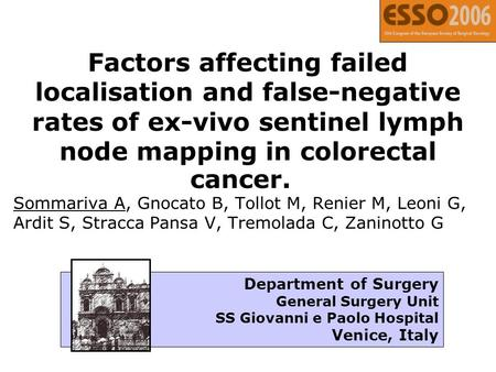 Factors affecting failed localisation and false-negative rates of ex-vivo sentinel lymph node mapping in colorectal cancer. Sommariva A, Gnocato B, Tollot.
