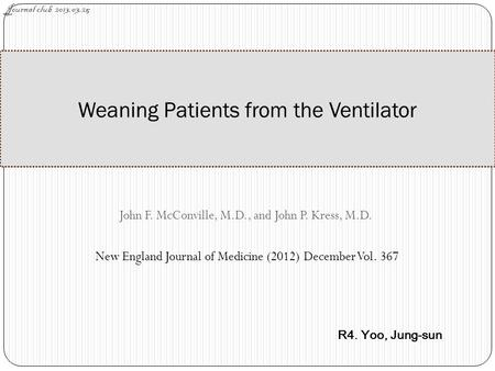 John F. McConville, M.D., and John P. Kress, M.D. New England Journal of Medicine (2012) December Vol. 367 Weaning Patients from the Ventilator Journal.