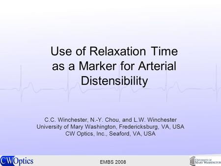 Use of Relaxation Time as a Marker for Arterial Distensibility C.C. Winchester, N.-Y. Chou, and L.W. Winchester University of Mary Washington, Fredericksburg,