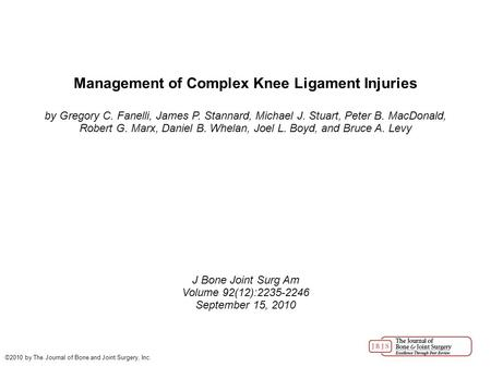 Management of Complex Knee Ligament Injuries by Gregory C. Fanelli, James P. Stannard, Michael J. Stuart, Peter B. MacDonald, Robert G. Marx, Daniel B.
