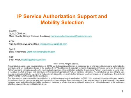 1 IP Service Authorization Support and Mobility Selection Source: QUALCOMM Inc.: Masa Shirota, George Cherian, Jun Wang,