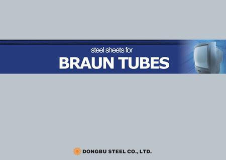 steel sheets for BRAUN TUBES Frame Inner Shield Band.