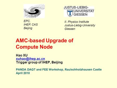 AMC-based Upgrade of Compute Node Hao XU Trigger group of IHEP, Beijing PANDA DAQT and FEE Workshop, Rauischholzhausen Castle April 2010.