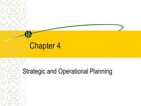 Chapter 4 Strategic and Operational Planning. Importance of Planning Planning is one of the most important tasks managers do. Planning has three major.