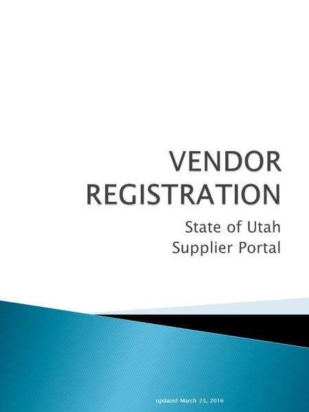 State of Utah Supplier Portal updated March 23, 2016.