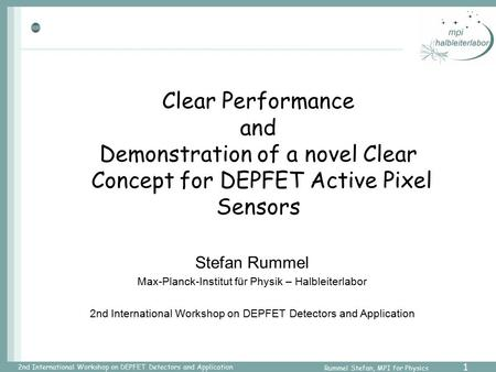 Clear Performance and Demonstration of a novel Clear Concept for DEPFET Active Pixel Sensors Stefan Rummel Max-Planck-Institut für Physik – Halbleiterlabor.