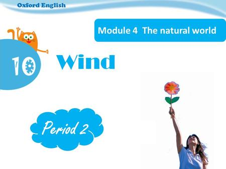 Oxford English Module 4 The natural world Wind Period 2.