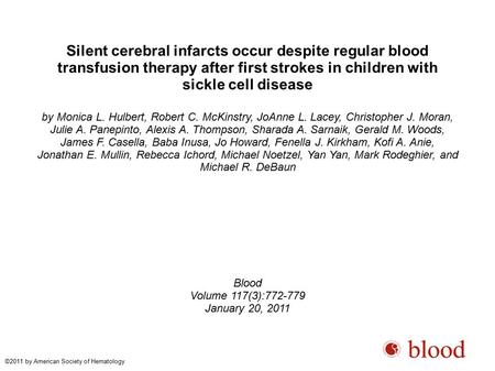 Silent cerebral infarcts occur despite regular blood transfusion therapy after first strokes in children with sickle cell disease by Monica L. Hulbert,