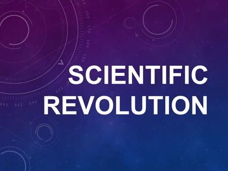 "SCIENTIFIC REVOLUTION. PRIOR TO THE AGE OF REASON Middle Ages Before Age of Exploration (1500s) Sources of ""scientific thinking"" were unreliable (world."