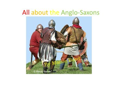 All about the Anglo-Saxons By Maisie Boyd. What did they wear? Men wore wool or linen hip-length undershirts with long sleeves, and probably loin-cloths.