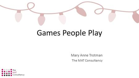 Mary Anne Trotman The MAT Consultancy