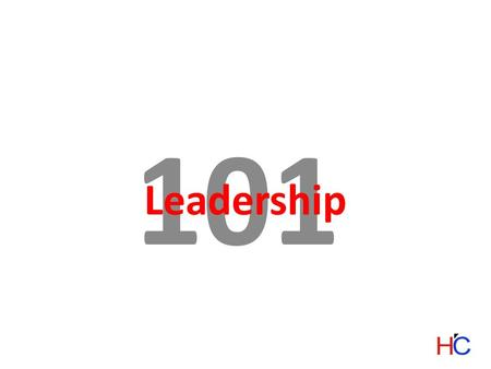 101 Leadership. +1 (443)393-6511 www.HannaConcern.com Developed by Matt Shlosberg.