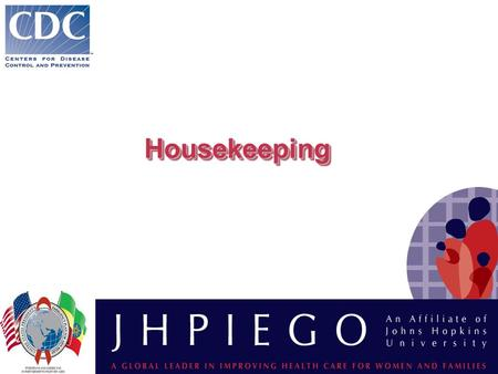 HousekeepingHousekeeping. ObjectivesObjectives KEY CONCEPTS you will learn:  Why housekeeping is important  General principles  How to prepare disinfectant.