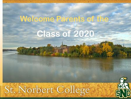 Welcome Parents of the Class of 2020. Health and Wellness Services Main Hall, Garden Level Monday thru Friday 8:00 AM-4:30 PM.