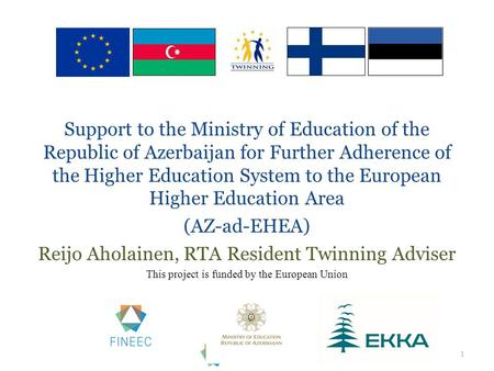 Support to the Ministry of Education of the Republic of Azerbaijan for Further Adherence of the Higher Education System to the European Higher Education.