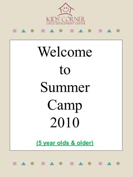 Welcome to Summer Camp 2010 (5 year olds & older).