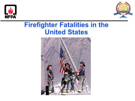 Firefighter Fatalities in the United States. Who is a firefighter?  State and local fire service personnel, career and volunteer  State or local public.