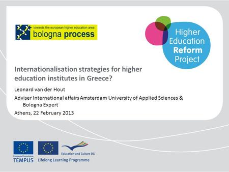 Internationalisation strategies for higher education institutes in Greece? Leonard van der Hout Adviser International affairs Amsterdam University of Applied.