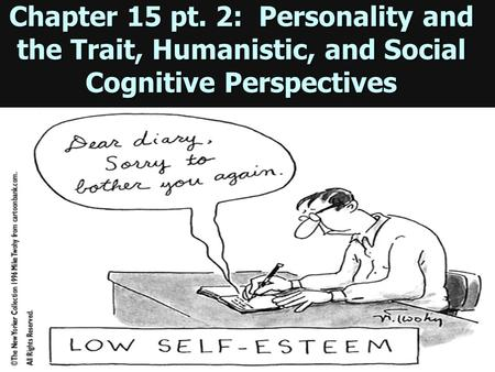 Chapter 15 pt. 2: Personality and the Trait, Humanistic, and Social Cognitive Perspectives Pg. 513 picture.