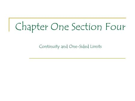 Chapter One Section Four Continuity and One-Sided Limits.